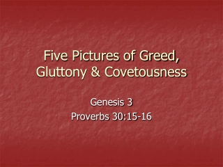 Five Pictures of Greed, Gluttony & Covetousness
