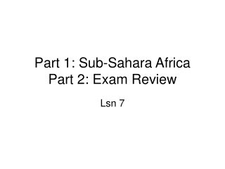 Part 1: Sub-Sahara Africa Part 2: Exam Review