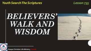 BELIEVERS ' WALK AND WISDOM