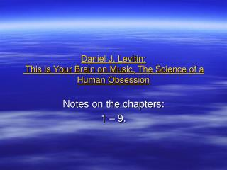 Daniel J. Levitin:  This is Your Brain on Music, The Science of a Human Obsession