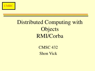 Distributed Computing with Objects  RMI/Corba