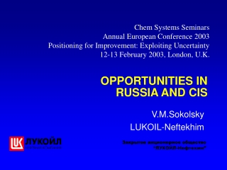 OPPORTUNITIES IN RUSSIA AND CIS