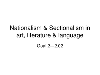 Nationalism & Sectionalism in art, literature & language