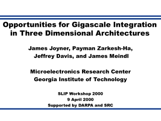Opportunities for Gigascale Integration in Three Dimensional Architectures