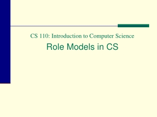 CS 110: Introduction to Computer Science Role Models in CS