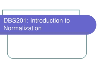 DBS201: Introduction to Normalization