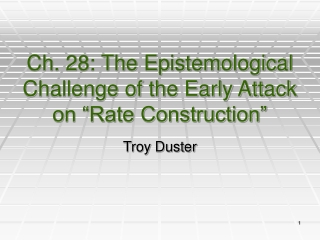 "Ch. 28: The Epistemological Challenge of the Early Attack on ""Rate Construction"""