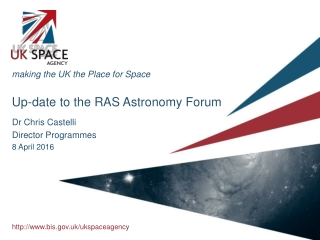 making the UK the Place for Space Up-date to the RAS Astronomy Forum