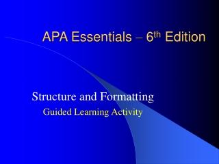 APA Essentials  –  6 th  Edition