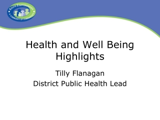 Health and Well Being Highlights
