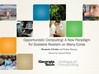 Opportunistic Computing : A New Paradigm for Scalable Realism on Many-Cores