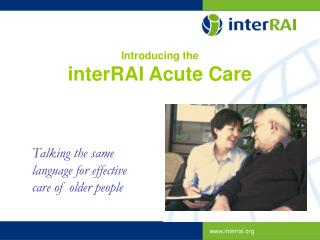Introducing the interRAI Acute Care