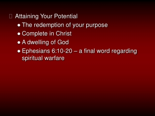 Attaining Your Potential The redemption of your purpose Complete in Christ A dwelling of God