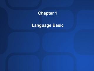 Chapter 1 Language Basic