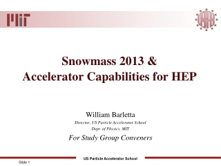 Snowmass 2013 &  Accelerator Capabilities for HEP