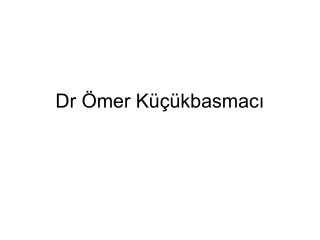 Dr Ömer Küçükbasmacı