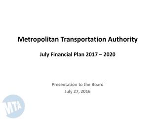 Metropolitan Transportation Authority July Financial Plan 2017 – 2020