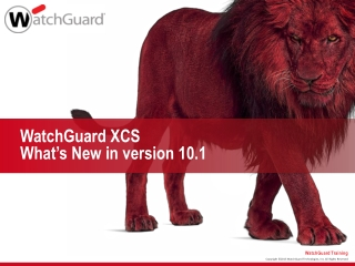 WatchGuard XCS What's New in version 10.1