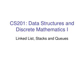 CS201: Data Structures and Discrete Mathematics I