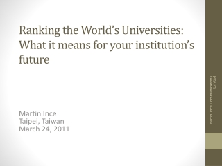 Ranking the World's Universities:  What it means for your institution's future
