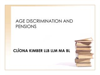 AGE DISCRIMINATION AND PENSIONS