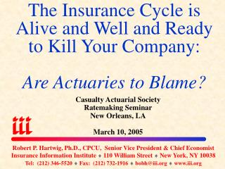 The Insurance Cycle is Alive and Well and Ready to Kill Your Company:  Are Actuaries to Blame