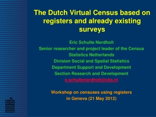 The Dutch Virtual Census based on registers and already existing surveys
