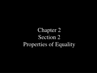 Chapter 2 Section 2 Properties of Equality