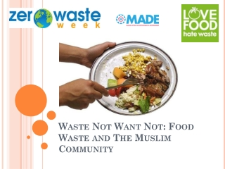 Waste Not Want Not: Food Waste and The Muslim Community