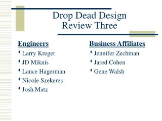 Drop Dead Design  Review Three