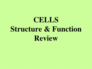 CELLS Structure & Function Review