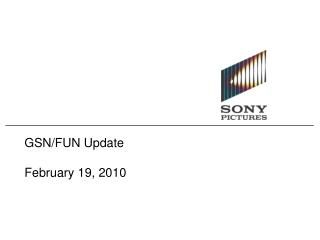 GSN/FUN Update February 19, 2010
