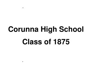 Corunna High School Class of 1875