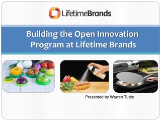 Building the Open Innovation      Program at Lifetime Brands