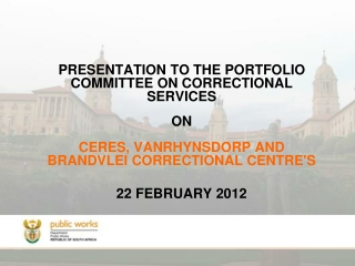 PRESENTATION TO THE PORTFOLIO COMMITTEE ON CORRECTIONAL SERVICES ON