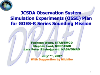 JCSDA Observation System Simulation Experiments (OSSE) Plan for GOES-R Series Sounding Mission