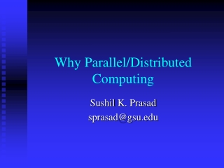 Why Parallel/Distributed Computing