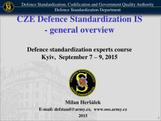 Milan Heršálek  E-mail: defstand@army.cz,  oos.army.cz  2015