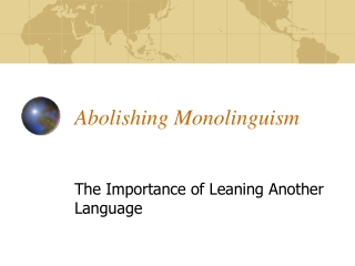 Abolishing Monolinguism
