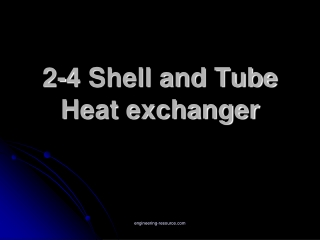 2-4 Shell and Tube Heat exchanger