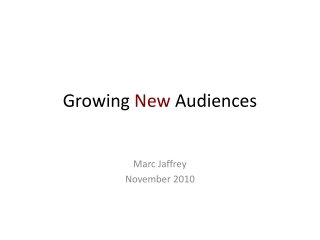 Growing  New  Audiences