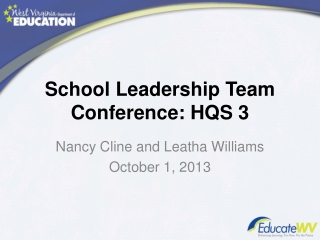 School Leadership Team Conference: HQS 3