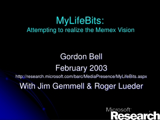 MyLifeBits:  Attempting to realize the Memex Vision