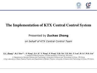 Presented by  Z uchao  Z hang on behalf of KTX C entral  Control Team