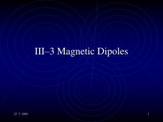 III–3 Magnetic Dipoles