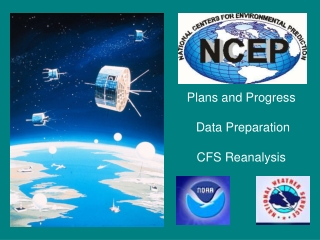Plans and Progress  Data Preparation  CFS Reanalysis