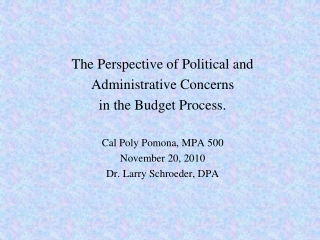 The Perspective of Political and Administrative Concerns in the Budget Process.