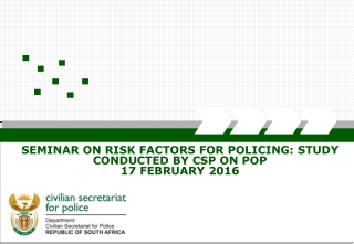 SEMINAR ON RISK FACTORS FOR POLICING: STUDY CONDUCTED BY CSP ON POP 17 FEBRUARY 2016