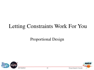 Letting Constraints Work For You
