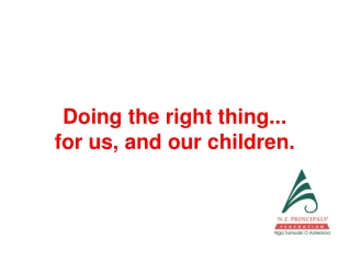 Doing the right thing... for us, and our children.